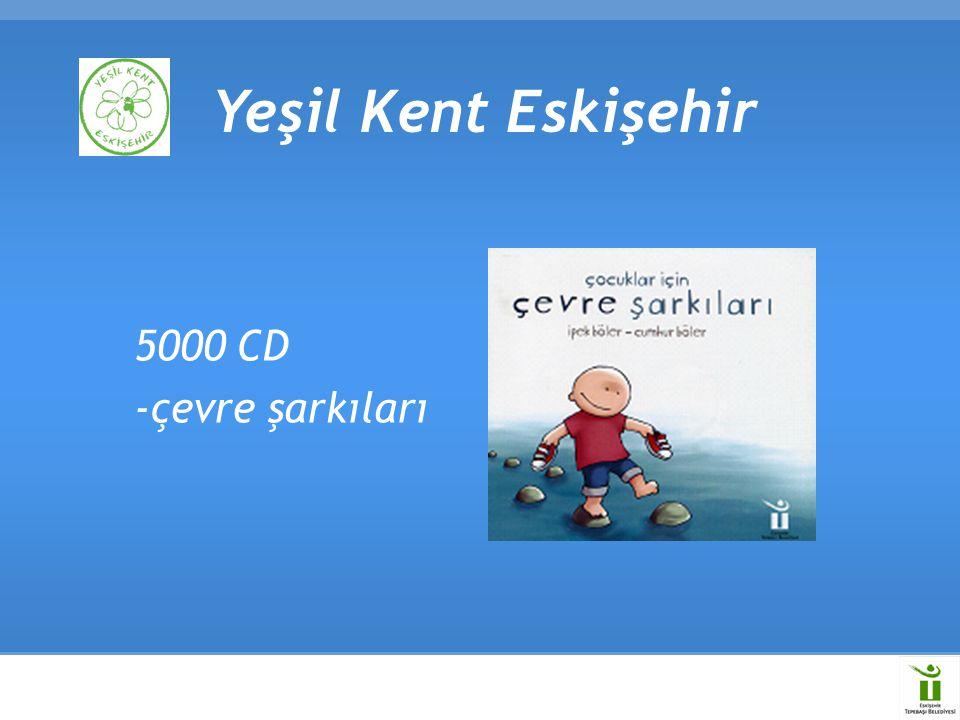 5000 CD -çevre şarkıları Yeşil Kent Eskişehir