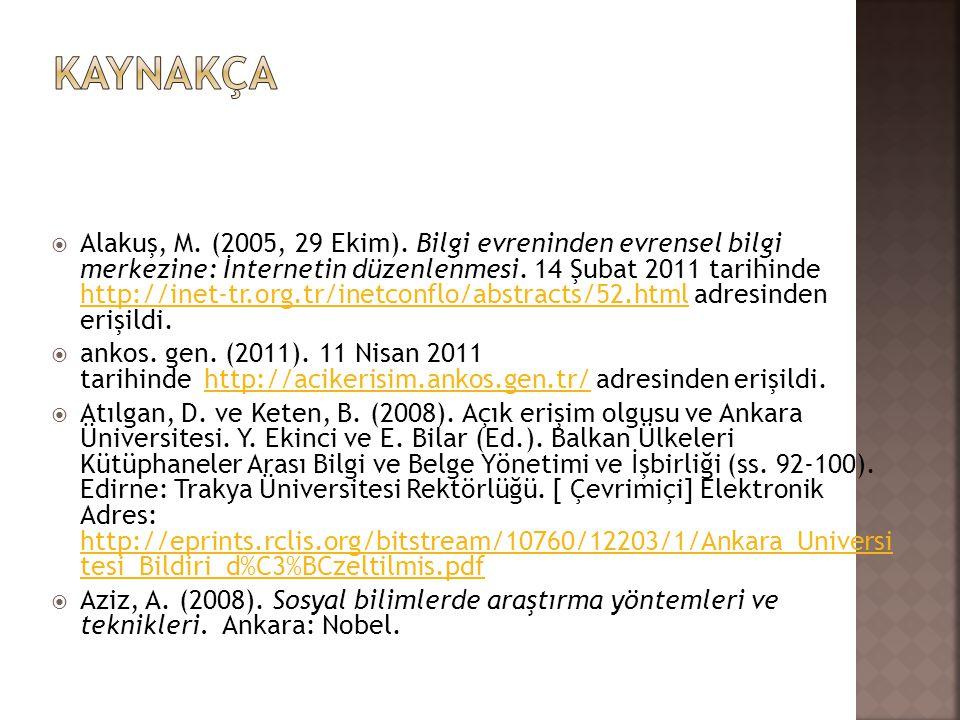  Alakuş, M. (2005, 29 Ekim). Bilgi evreninden evrensel bilgi merkezine: İnternetin düzenlenmesi. 14 Şubat 2011 tarihinde http://inet-tr.org.tr/inetco