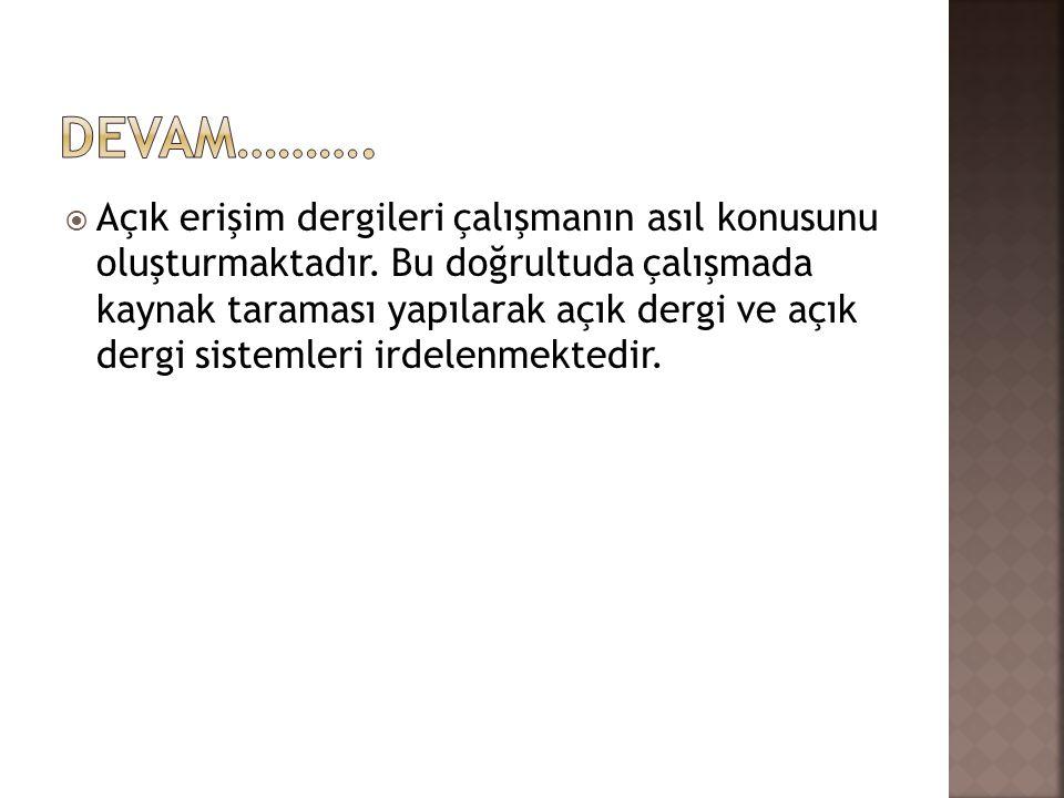  Türkiye'de açık dergi yayıncılığı son dönemlerde başlamıştır.