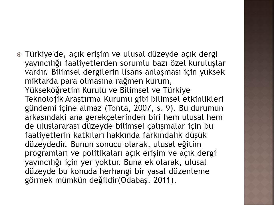  Türkiye'de, açık erişim ve ulusal düzeyde açık dergi yayıncılığı faaliyetlerden sorumlu bazı özel kuruluşlar vardır. Bilimsel dergilerin lisans anla