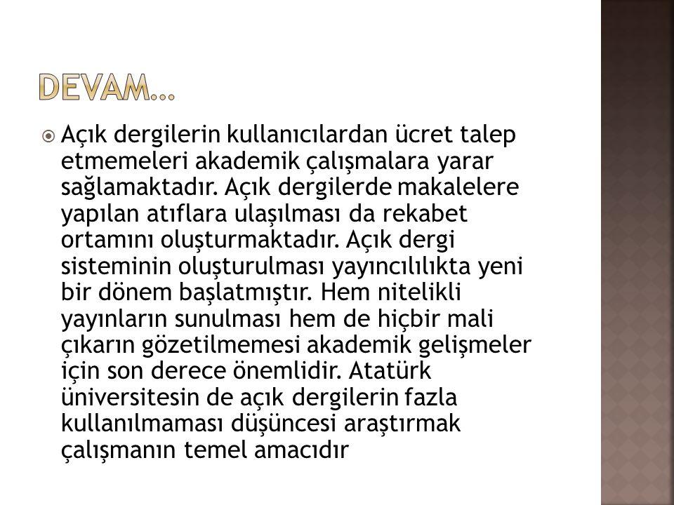 SONUÇLAR Atatürk Üniversitesi öğretim elemanlarının açık dergi yayıncılığına karşı tutumları yapılan anket çalışmasıyla irdelenmiştir.