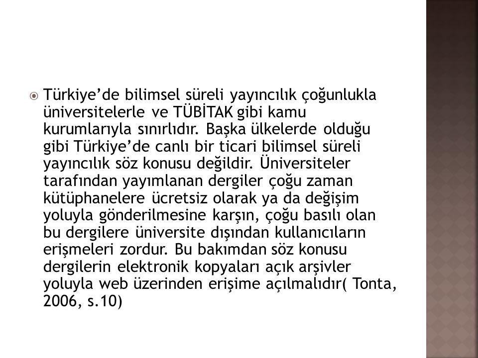  Türkiye'de bilimsel süreli yayıncılık çoğunlukla üniversitelerle ve TÜBİTAK gibi kamu kurumlarıyla sınırlıdır. Başka ülkelerde olduğu gibi Türkiye'd