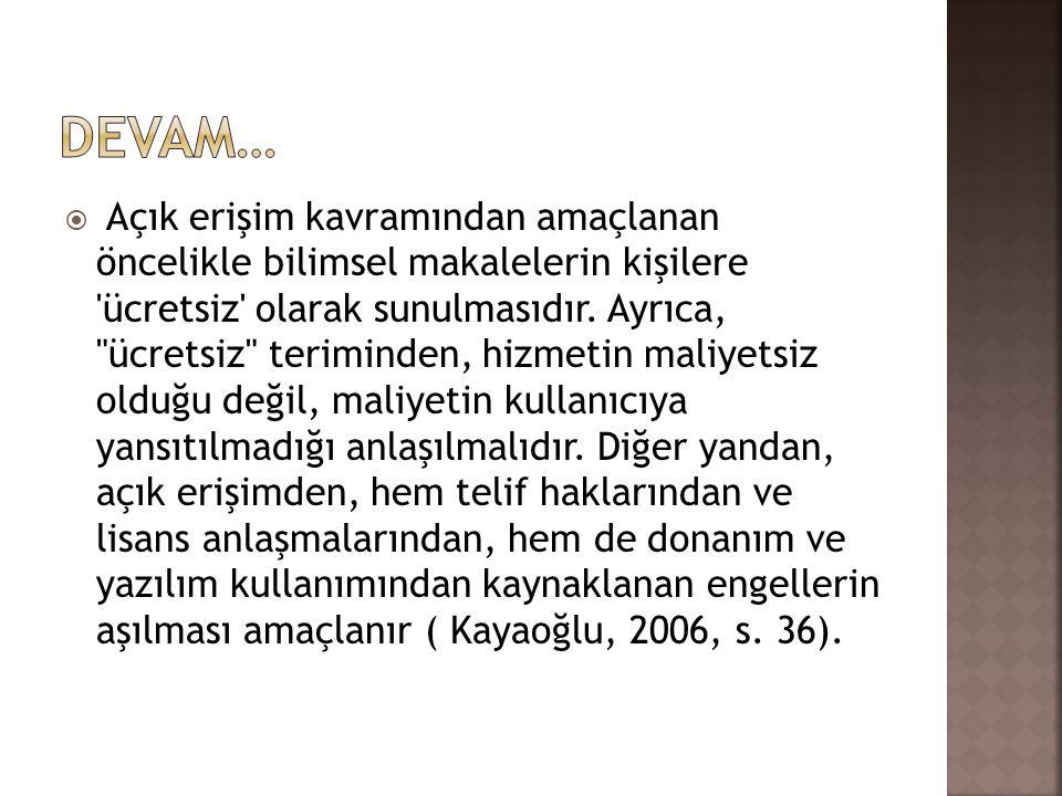  Türkiye'de açık dergi sayısı yeterli miktarda değildir.