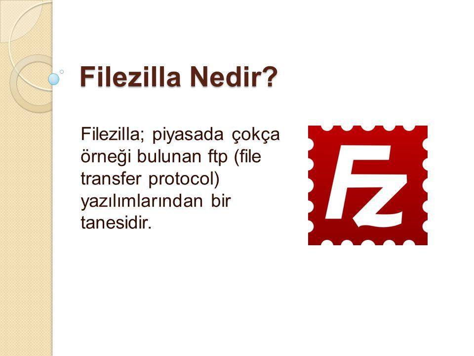 Filezilla Nedir? Filezilla; piyasada çokça örneği bulunan ftp (file transfer protocol) yazılımlarından bir tanesidir.