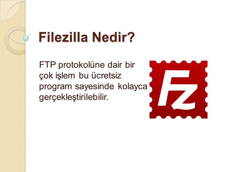 Client & Server Farklılıkları  FileZilla Client sadece hedef ftp sunucularına bağlanmaya yöneliktir.