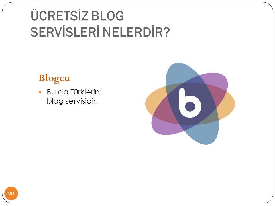 20 Blogcu  Bu da Türklerin blog servisidir. ÜCRETSİZ BLOG SERVİSLERİ NELERDİR?