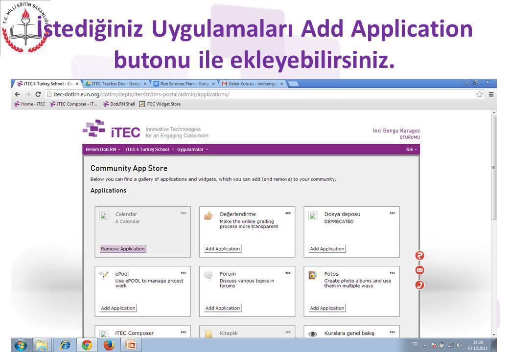 İstediğiniz Uygulamaları Add Application butonu ile ekleyebilirsiniz. ITEC - Designing The Future Classroom12