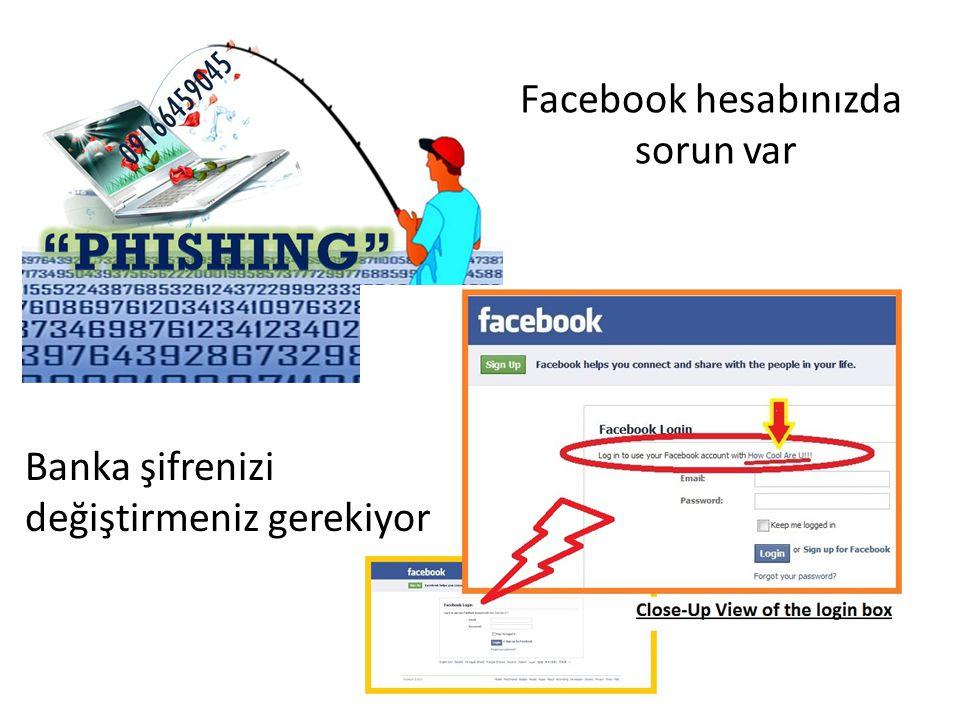 Facebook hesabınızda sorun var Banka şifrenizi değiştirmeniz gerekiyor