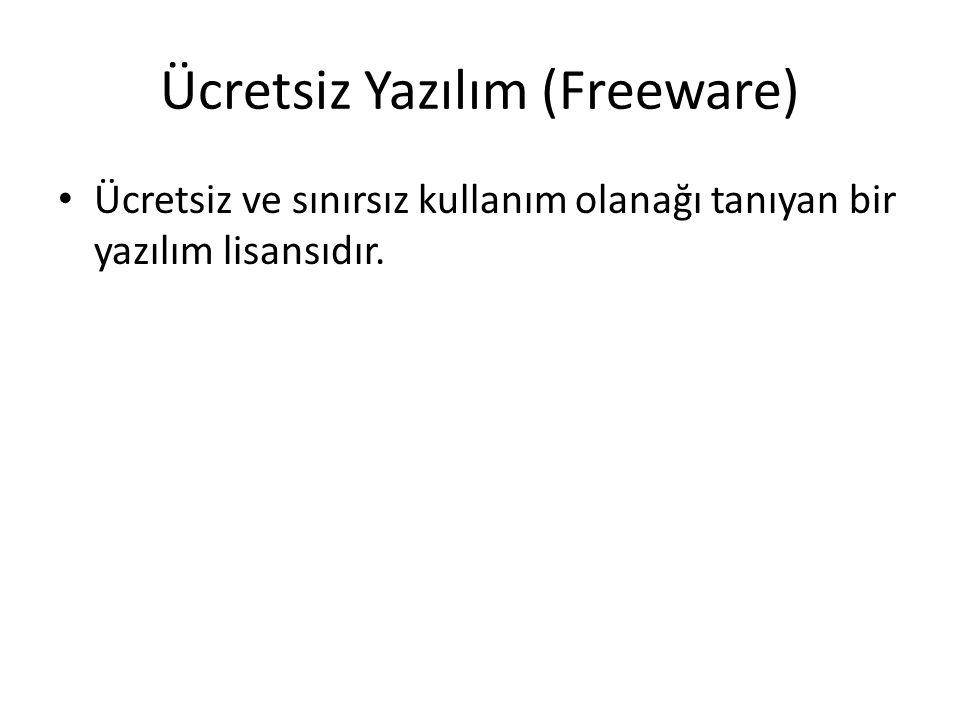 Ücretsiz Yazılım (Freeware) • Ücretsiz ve sınırsız kullanım olanağı tanıyan bir yazılım lisansıdır.