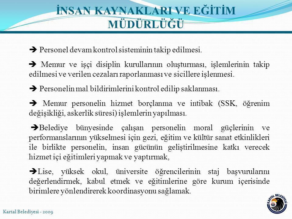  Personel devam kontrol sisteminin takip edilmesi.  Memur ve işçi disiplin kurullarının oluşturması, işlemlerinin takip edilmesi ve verilen cezaları