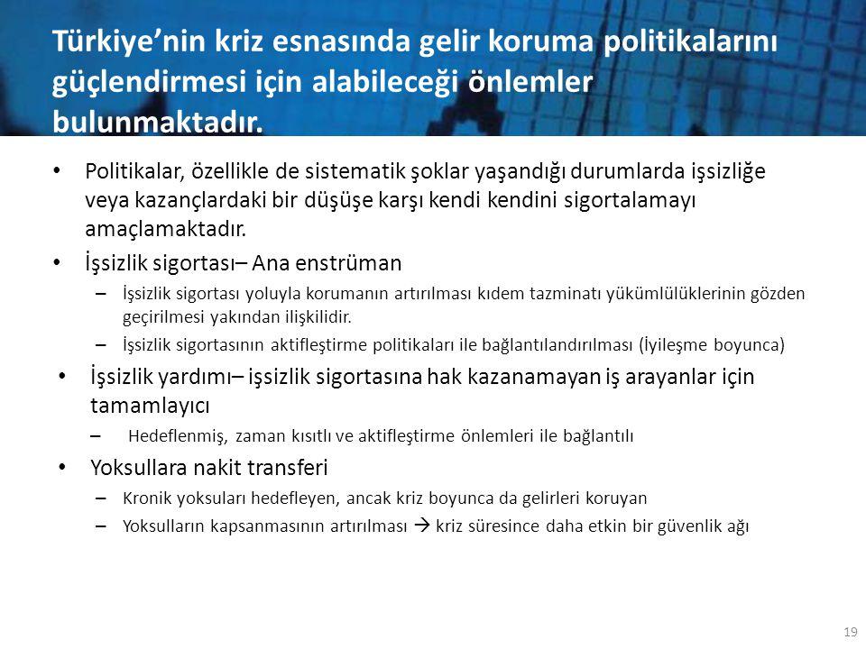 Türkiye'nin kriz esnasında gelir koruma politikalarını güçlendirmesi için alabileceği önlemler bulunmaktadır. • Politikalar, özellikle de sistematik ş