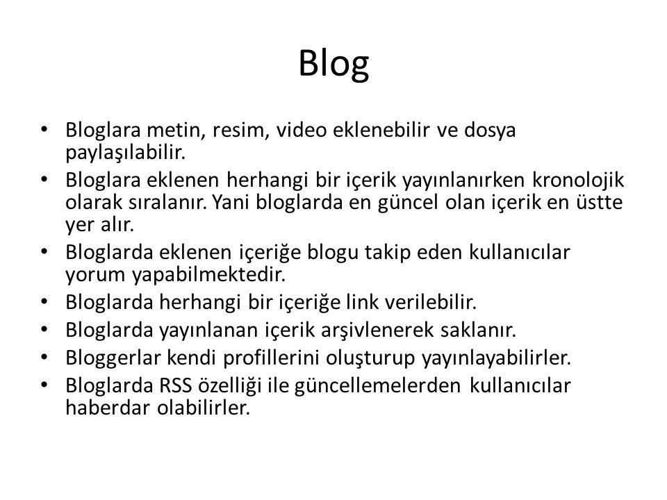 Blog • Bloglara metin, resim, video eklenebilir ve dosya paylaşılabilir.