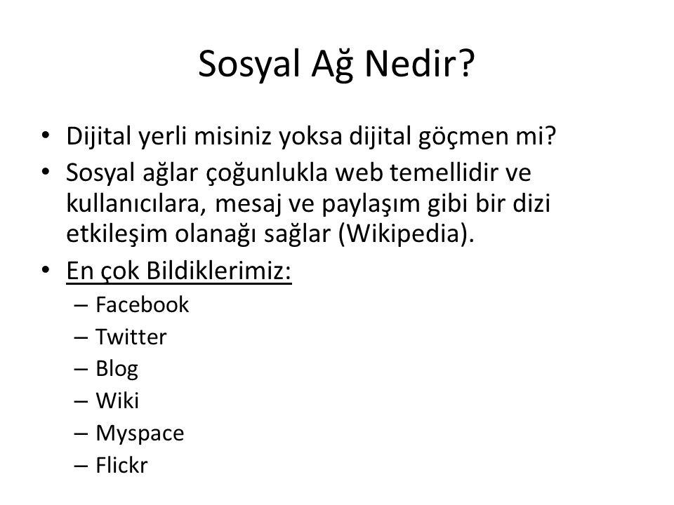 Sosyal Ağ Nedir.• Dijital yerli misiniz yoksa dijital göçmen mi.