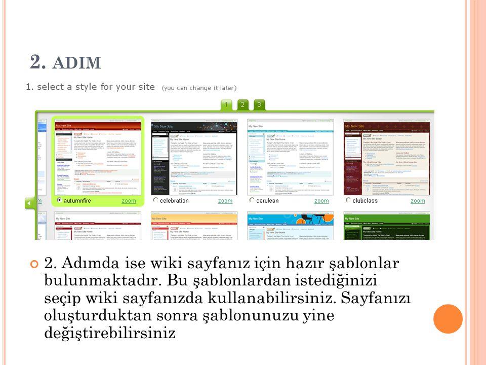 2.ADIM 2. Adımda ise wiki sayfanız için hazır şablonlar bulunmaktadır.