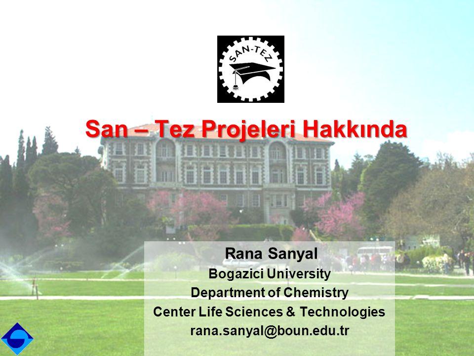 Rana Sanyal rana.sanyal@boun.edu.tr www.sanyalgroup.boun.edu.tr Türkiye Cumhuriyeti Bilim, Sanayi ve Teknoloji Bakanlığı MC-IRG 2004 104T185 107T623 108T898 211T036 105S353 106S247 109T493 20082006 2011 2012 2010 Rana Sanyal