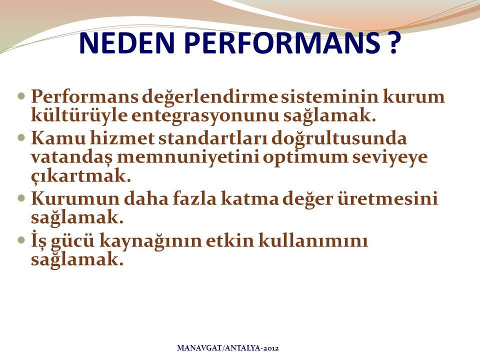  Performans değerlendirme sisteminin kurum kültürüyle entegrasyonunu sağlamak.  Kamu hizmet standartları doğrultusunda vatandaş memnuniyetini optimu