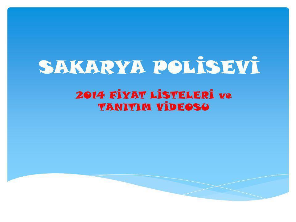 SAKARYA POLİSEVİ 2014 FİYAT LİSTELERİ ve TANITIM VİDEOSU