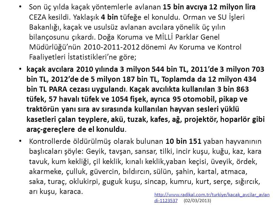 • Son üç yılda kaçak yöntemlerle avlanan 15 bin avcıya 12 milyon lira CEZA kesildi.