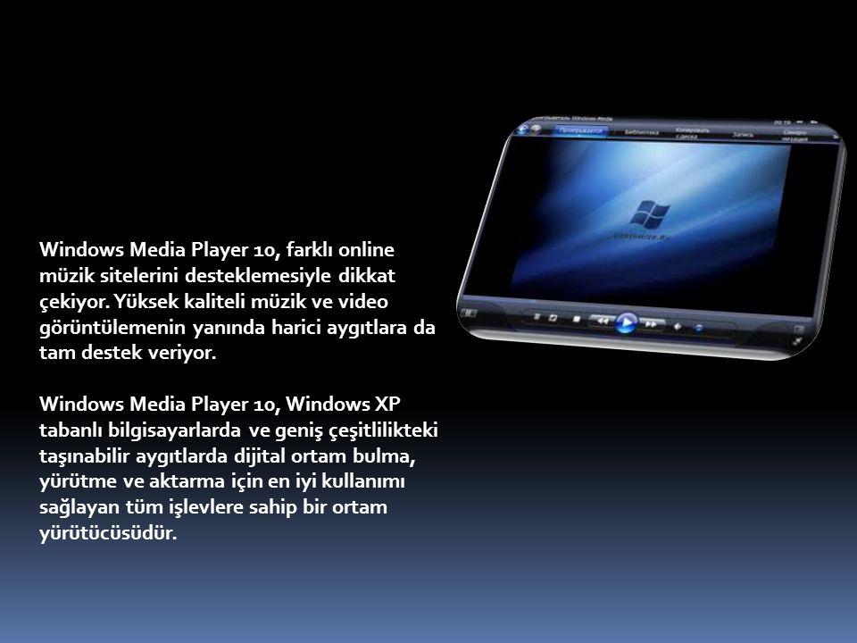 Windows Media Player 10, farklı online müzik sitelerini desteklemesiyle dikkat çekiyor. Yüksek kaliteli müzik ve video görüntülemenin yanında harici a