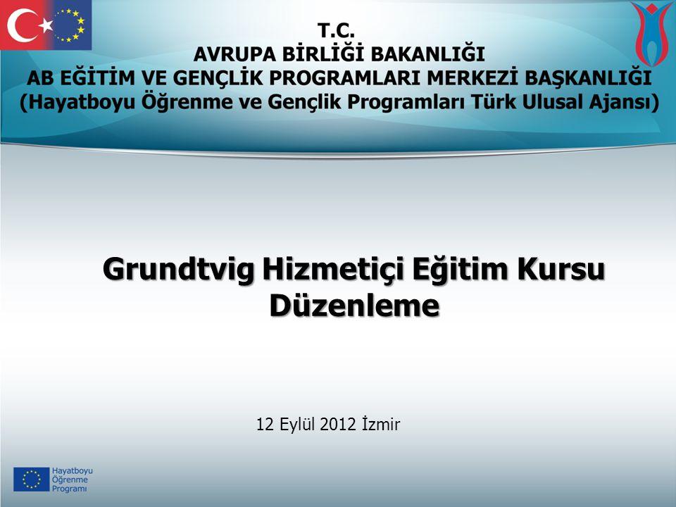Grundtvig Hizmetiçi Eğitim Kursu Düzenleme 12 Eylül 2012 İzmir