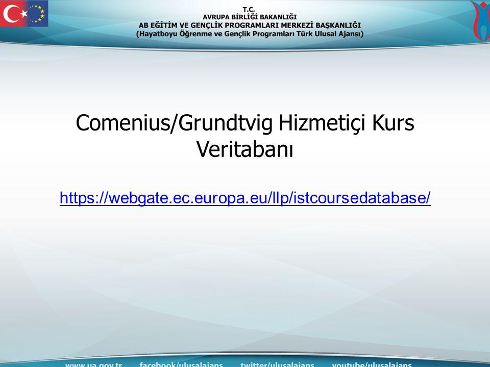 Comenius/Grundtvig Hizmetiçi Kurs Veritabanı https://webgate.ec.europa.eu/llp/istcoursedatabase/