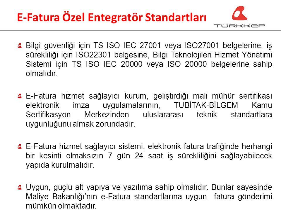 Bilgi güvenliği için TS ISO IEC 27001 veya ISO27001 belgelerine, iş sürekliliği için ISO22301 belgesine, Bilgi Teknolojileri Hizmet Yönetimi Sistemi için TS ISO IEC 20000 veya ISO 20000 belgelerine sahip olmalıdır.