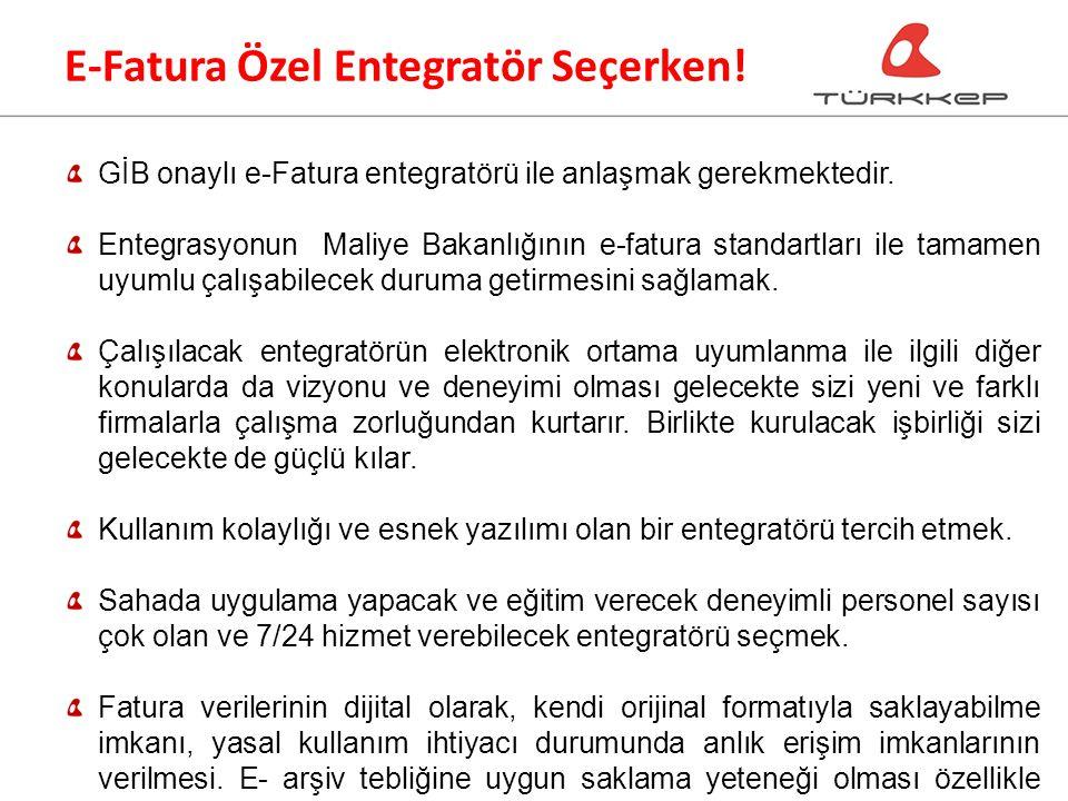 GİB onaylı e-Fatura entegratörü ile anlaşmak gerekmektedir.