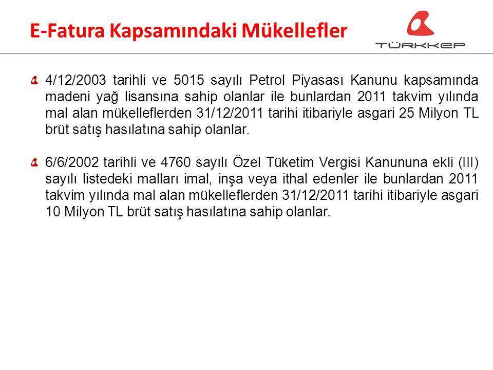 4/12/2003 tarihli ve 5015 sayılı Petrol Piyasası Kanunu kapsamında madeni yağ lisansına sahip olanlar ile bunlardan 2011 takvim yılında mal alan mükelleflerden 31/12/2011 tarihi itibariyle asgari 25 Milyon TL brüt satış hasılatına sahip olanlar.
