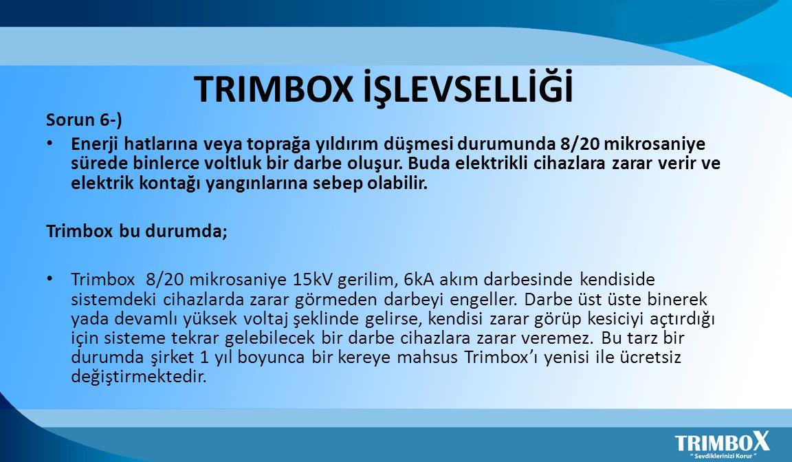 TRIMBOX İŞLEVSELLİĞİ Sorun 6-) • Enerji hatlarına veya toprağa yıldırım düşmesi durumunda 8/20 mikrosaniye sürede binlerce voltluk bir darbe oluşur. B