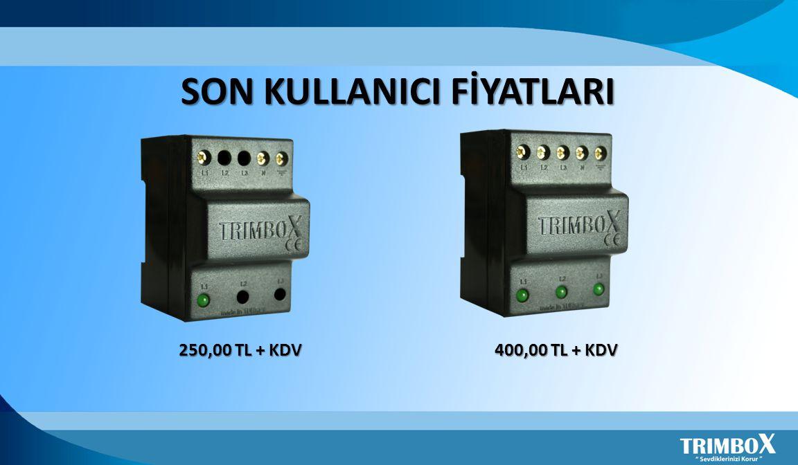 SON KULLANICI FİYATLARI 250,00 TL + KDV 400,00 TL + KDV