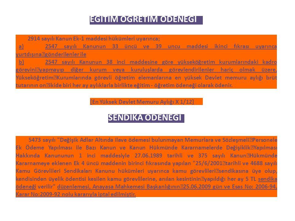 EĞİTİM ÖĞRETİM ÖDENEĞİ 2914 sayılı Kanun Ek-1 maddesi hükümleri uyarınca; a)2547 sayılı Kanunun 33 üncü ve 39 uncu maddesi ikinci fıkrası uyarınca yur