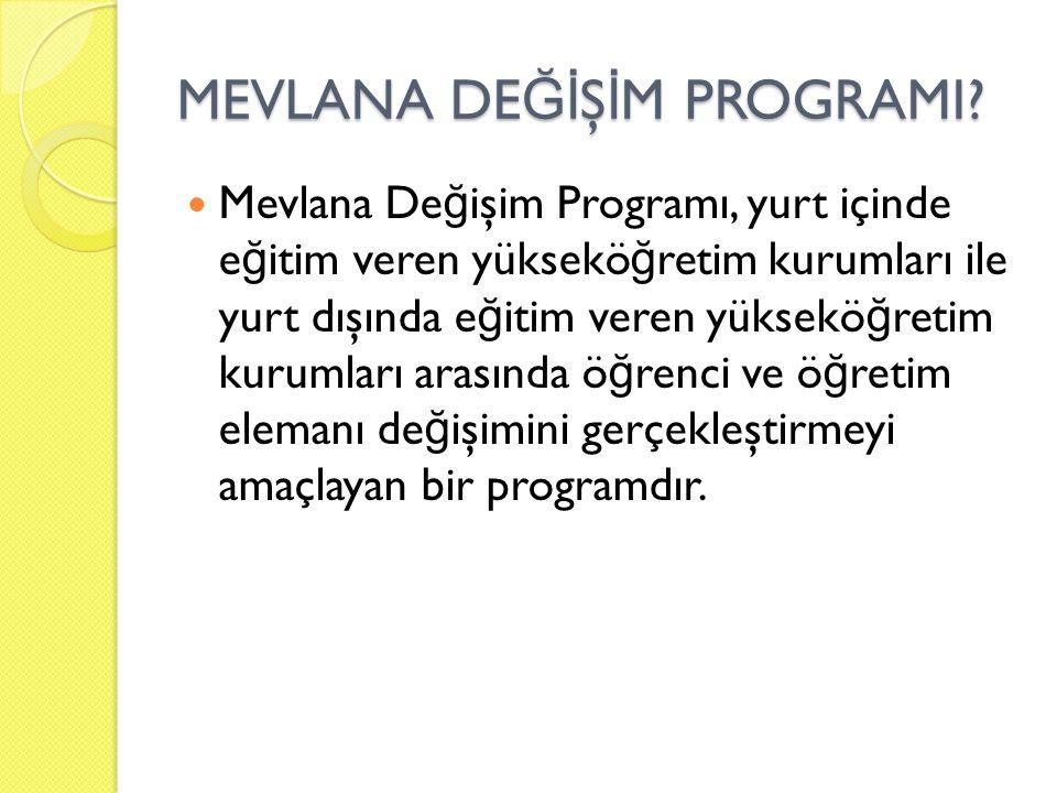 MEVLANA DE Ğİ Ş İ M PROGRAMI.