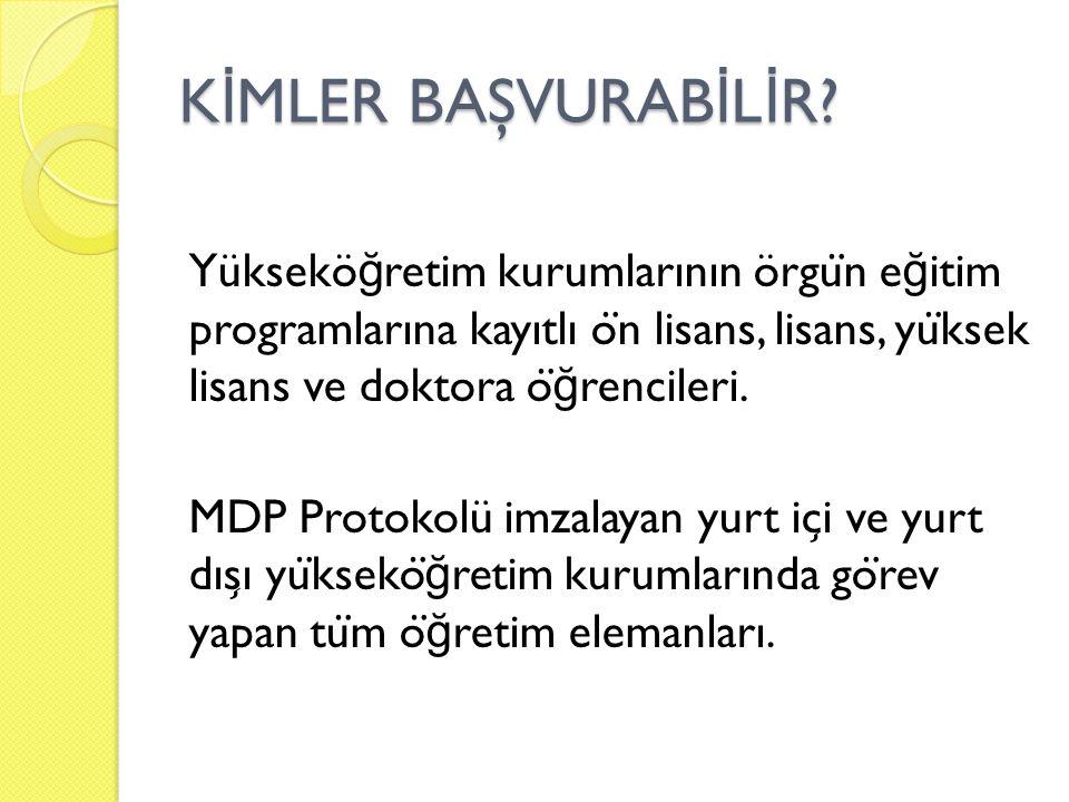 K İ MLER BAŞVURAB İ L İ R.