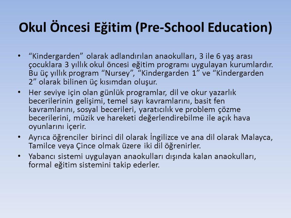 Okul Öncesi Eğitim (Pre-School Education) • Kindergarden olarak adlandırılan anaokulları, 3 ile 6 yaş arası çocuklara 3 yıllık okul öncesi eğitim programı uygulayan kurumlardır.