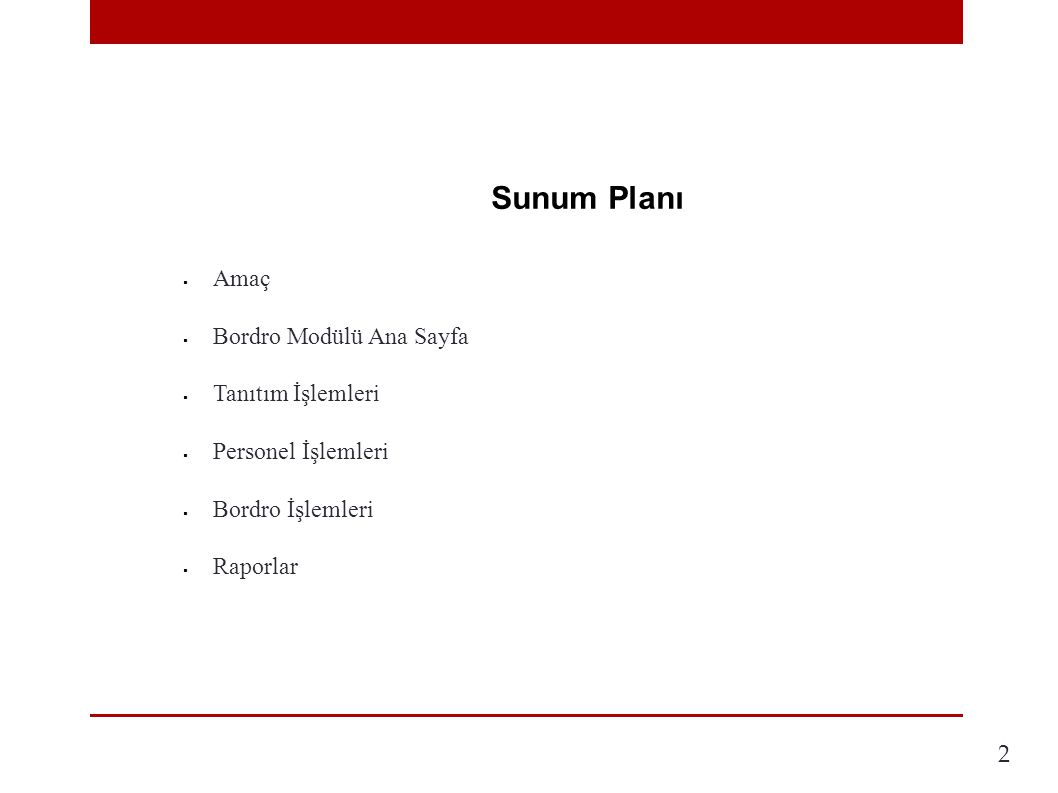 Sunum Planı  Amaç  Bordro Modülü Ana Sayfa  Tanıtım İşlemleri  Personel İşlemleri  Bordro İşlemleri  Raporlar 2