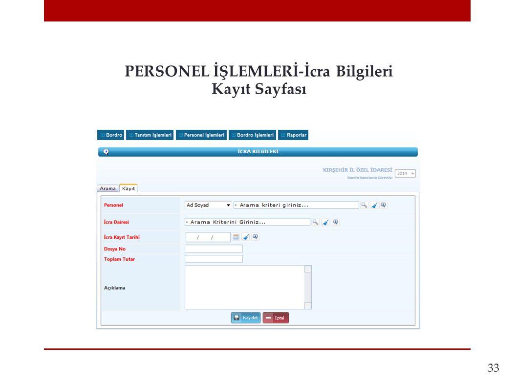 33 PERSONEL İŞLEMLERİ-İcra Bilgileri Kayıt Sayfası