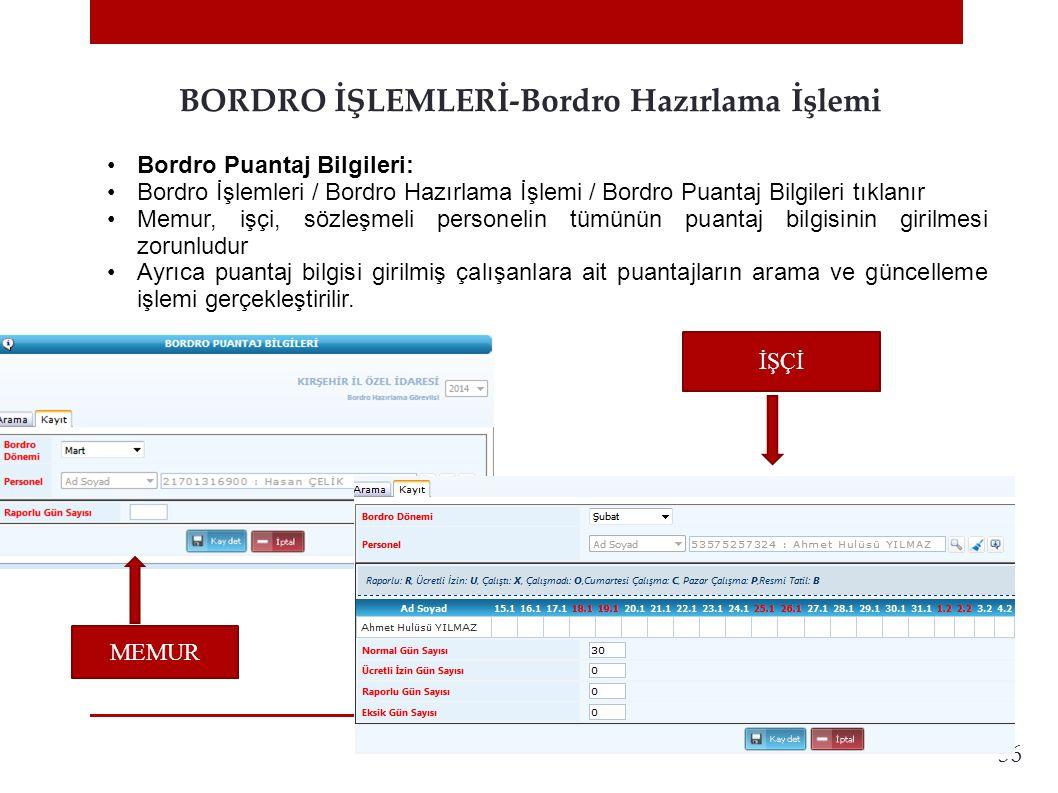 36 BORDRO İŞLEMLERİ-Bordro Hazırlama İşlemi •Bordro Puantaj Bilgileri: •Bordro İşlemleri / Bordro Hazırlama İşlemi / Bordro Puantaj Bilgileri tıklanır