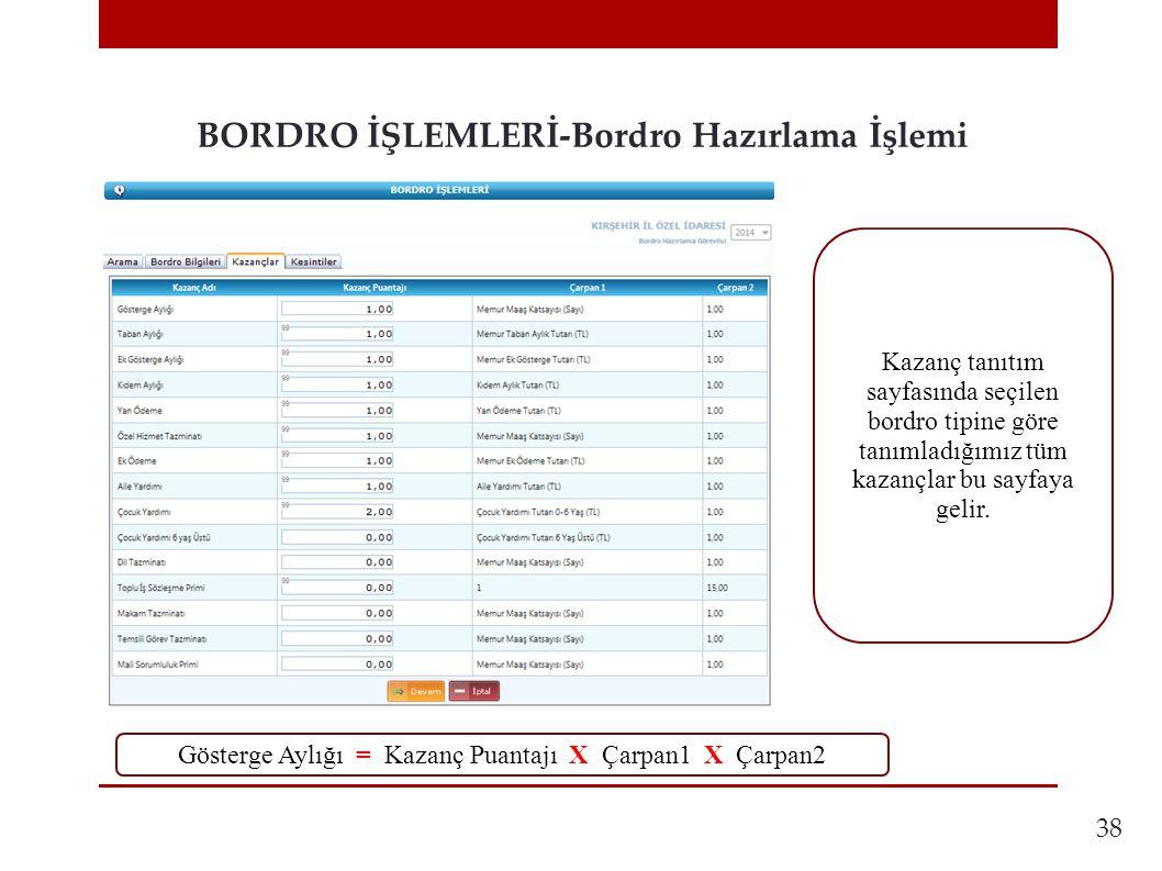 38 BORDRO İŞLEMLERİ-Bordro Hazırlama İşlemi Kazanç tanıtım sayfasında seçilen bordro tipine göre tanımladığımız tüm kazançlar bu sayfaya gelir. Göster