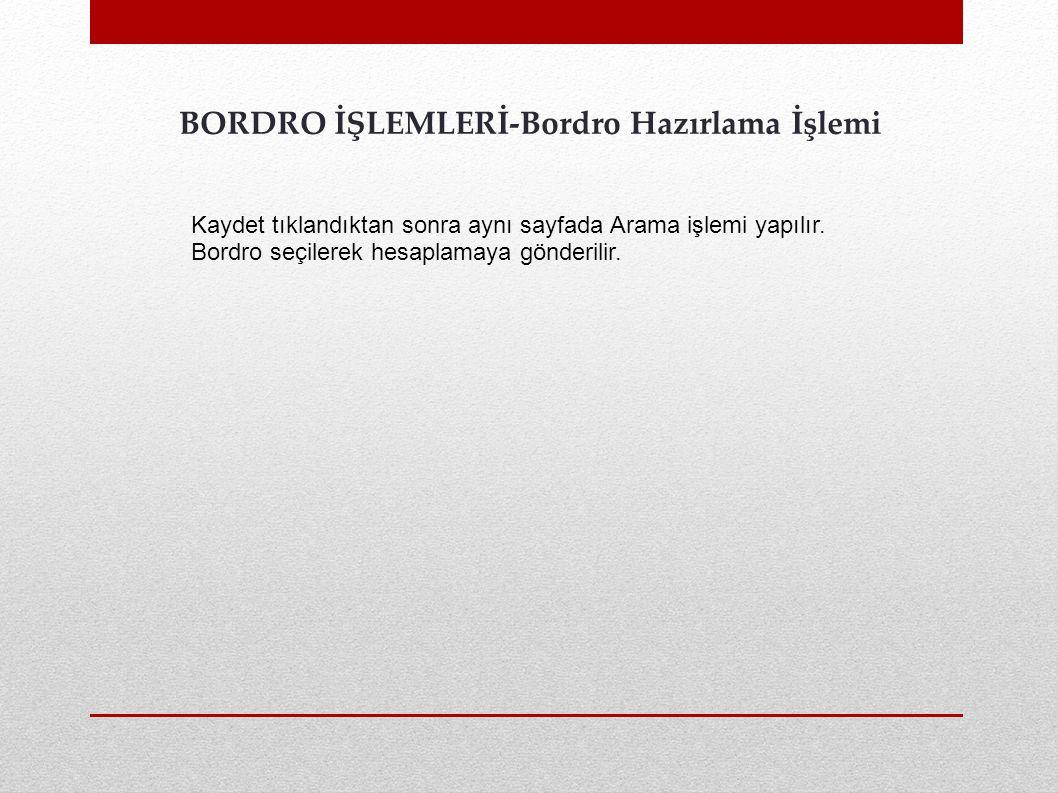 BORDRO İŞLEMLERİ-Bordro Hazırlama İşlemi Kaydet tıklandıktan sonra aynı sayfada Arama işlemi yapılır. Bordro seçilerek hesaplamaya gönderilir.