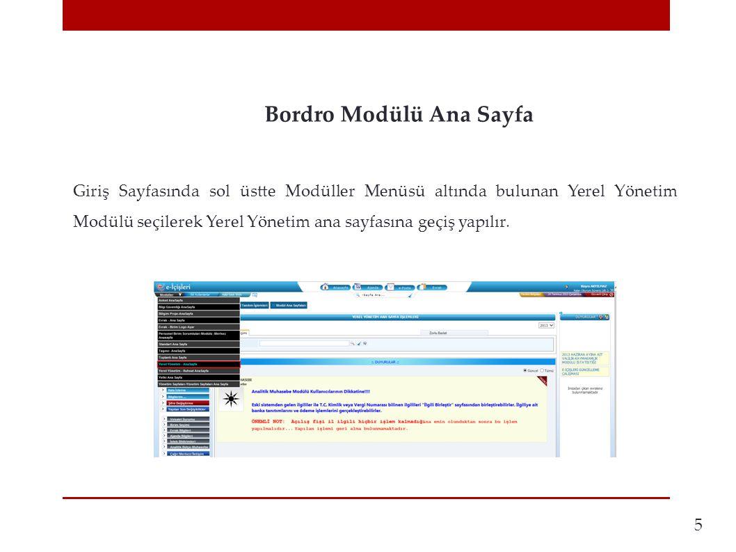 Bordro Modülü Ana Sayfa 5 Giriş Sayfasında sol üstte Modüller Menüsü altında bulunan Yerel Yönetim Modülü seçilerek Yerel Yönetim ana sayfasına geçiş yapılır.