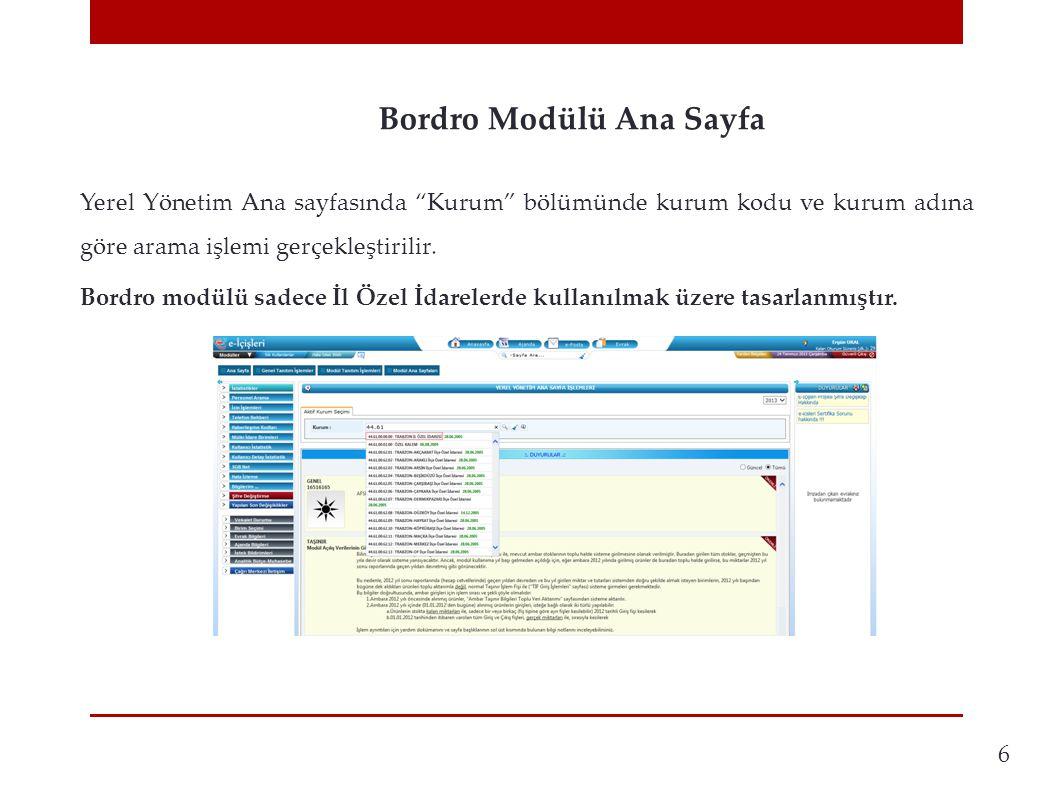 Bordro Modülü Ana Sayfa 6 Yerel Yönetim Ana sayfasında Kurum bölümünde kurum kodu ve kurum adına göre arama işlemi gerçekleştirilir.