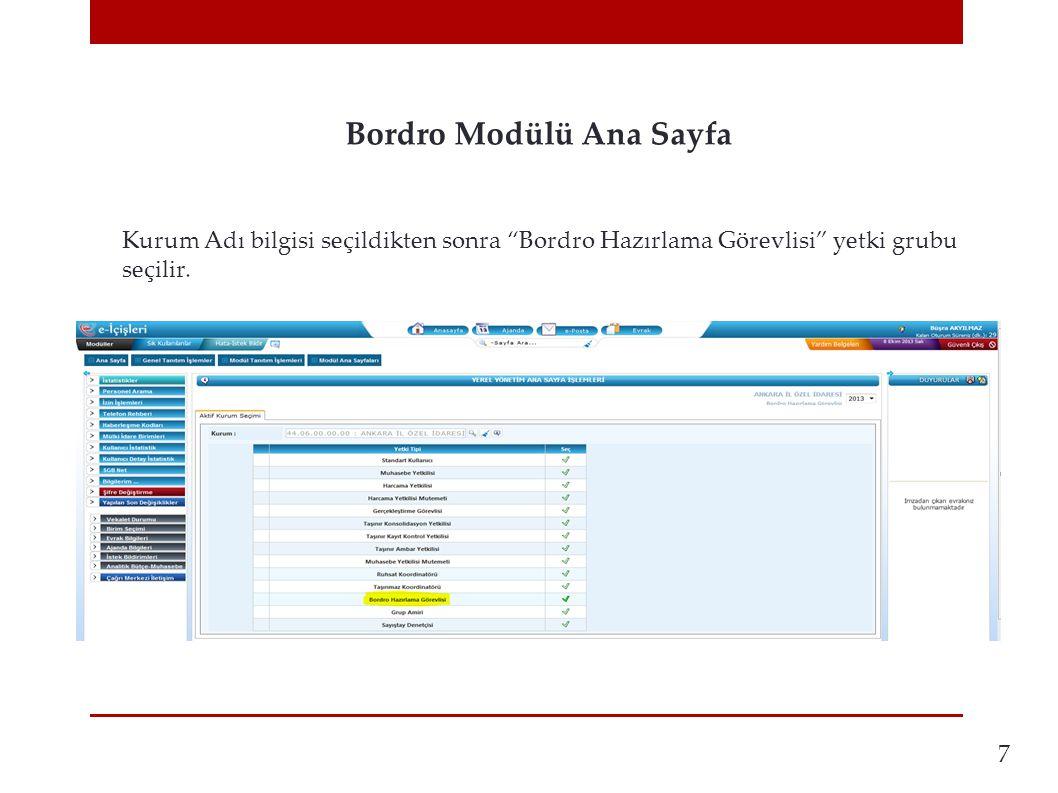 """Bordro Modülü Ana Sayfa 7 Kurum Adı bilgisi seçildikten sonra """"Bordro Hazırlama Görevlisi"""" yetki grubu seçilir."""