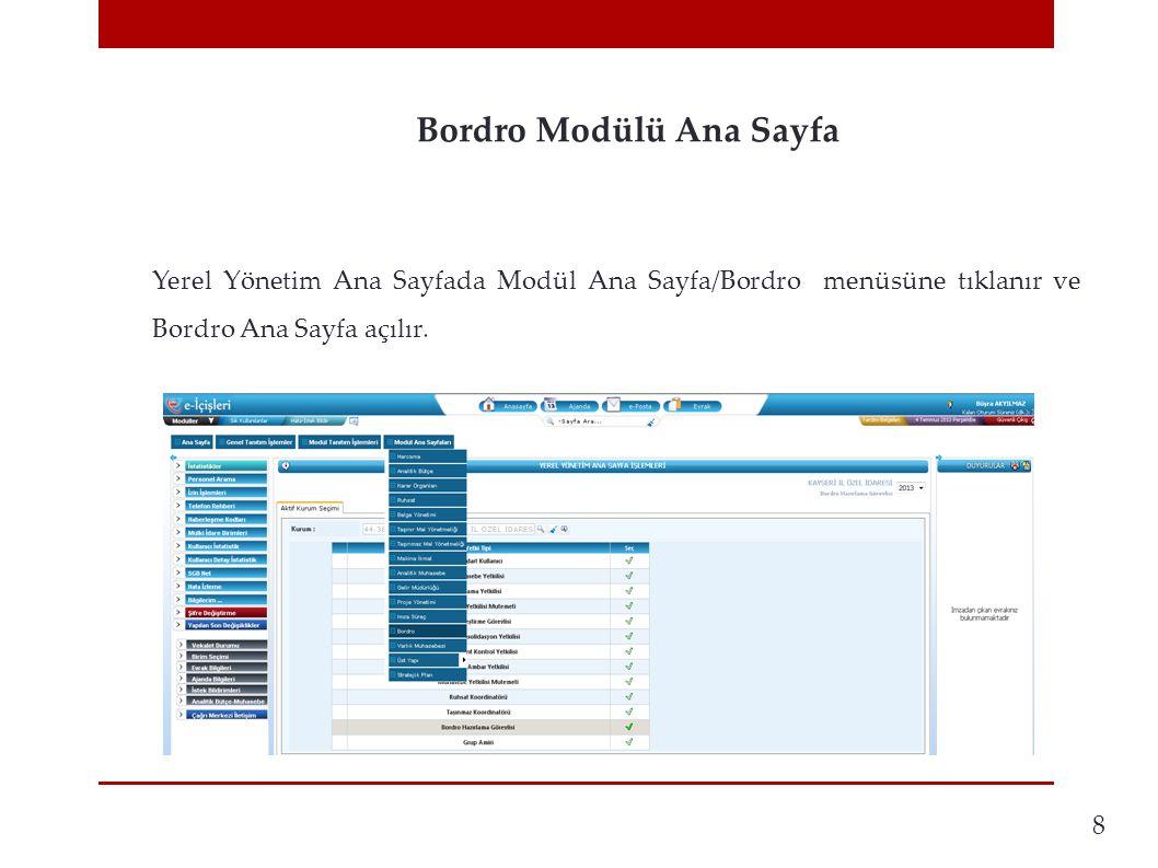 Bordro Modülü Ana Sayfa 8 Yerel Yönetim Ana Sayfada Modül Ana Sayfa/Bordro menüsüne tıklanır ve Bordro Ana Sayfa açılır.