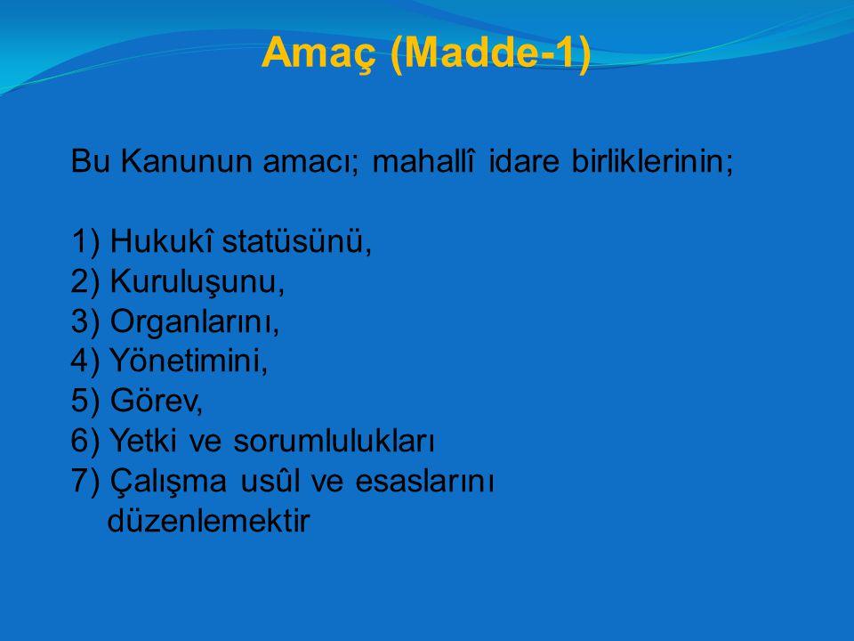 Kapsam (Madde-2) Bu Kanun mahallî idare birliklerini kapsar.