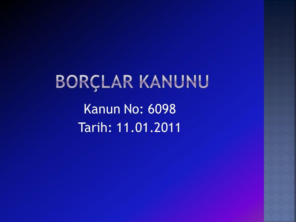 Kanun No: 6098 Tarih: 11.01.2011