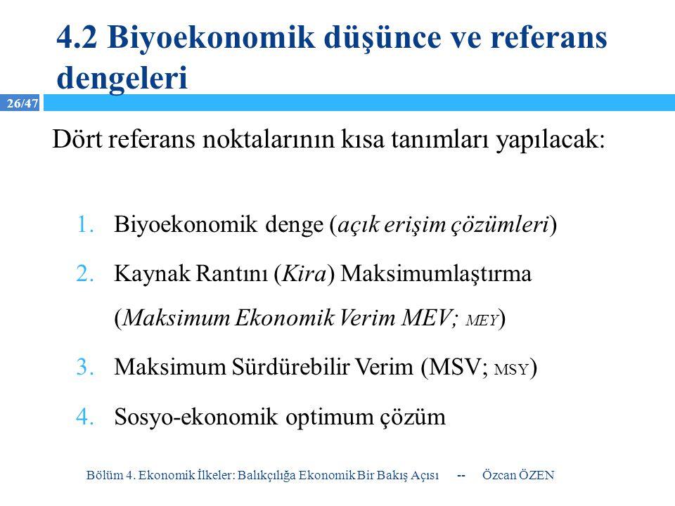 26/47 Dört referans noktalarının kısa tanımları yapılacak: 1.Biyoekonomik denge (açık erişim çözümleri) 2.Kaynak Rantını (Kira) Maksimumlaştırma (Maks