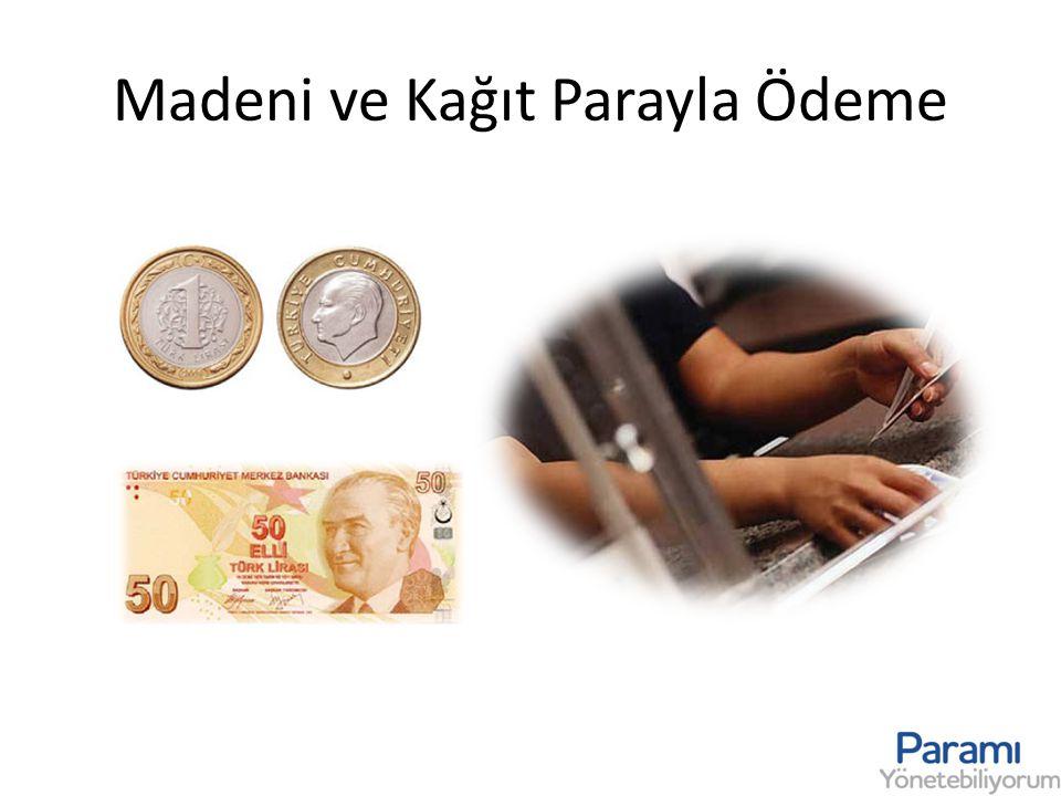 Madeni ve Kağıt Parayla Ödeme