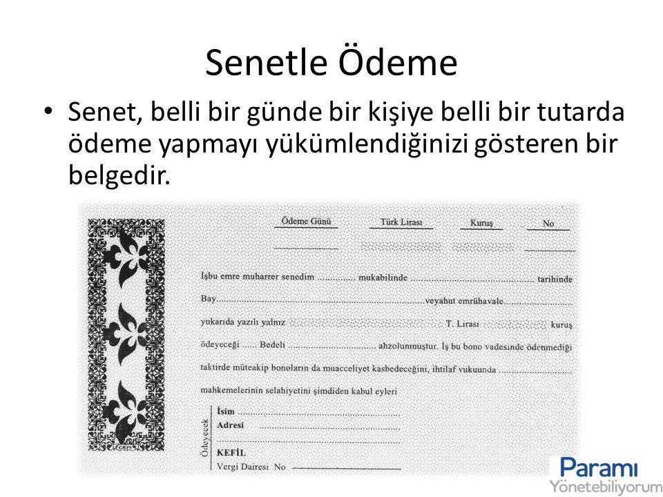 Senetle Ödeme • Senet, belli bir günde bir kişiye belli bir tutarda ödeme yapmayı yükümlendiğinizi gösteren bir belgedir.