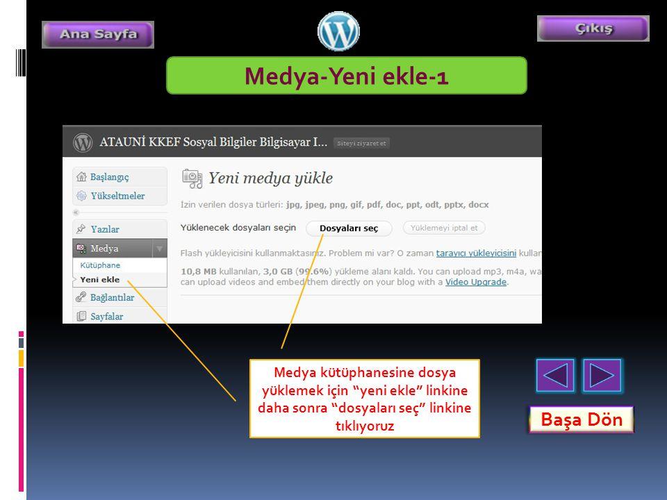 Medya-Yeni ekle-1 Medya kütüphanesine dosya yüklemek için yeni ekle linkine daha sonra dosyaları seç linkine tıklıyoruz Başa Dön