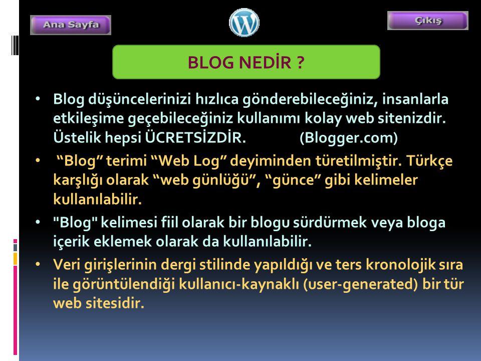 • Blog düşüncelerinizi hızlıca gönderebileceğiniz, insanlarla etkileşime geçebileceğiniz kullanımı kolay web sitenizdir.
